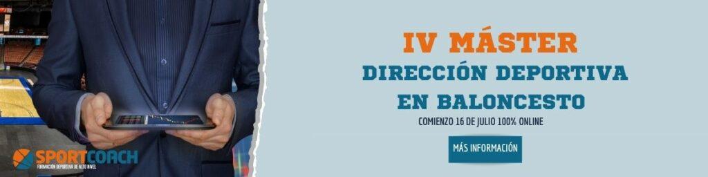 IV MASTER DE DIRECCIÓN DEPORTIVA EN BALONCESTO. Tiempo de Directores Deportivos en Baloncesto
